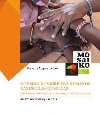 Relatório de Pesquisa sobre o Ensino dos Direitos Humanos. Estudo de casos: Benguela, Huambo, Luanda e Malange